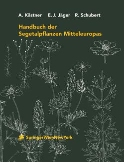 Handbuch der Segetalpflanzen Mitteleuropas von Braun,  U., Feyerabend,  G., Jäger,  Eckehart J., Karrer,  G., Kästner,  A., Schubert,  R., Seidel,  D., Tietze,  F., Werner,  K.
