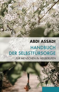 Handbuch der Selbstfürsorge von Assadi,  Abdi, Bühler,  Götz