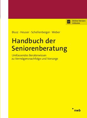 Handbuch der Seniorenberatung von Blusz,  Pawel, Heuser,  Michael, Schellenberger,  Michael, Weber,  Benedikt