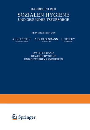 Handbuch der Sozialen Hygiene und Gesundheitsfürsorge von Gottstein,  A., Schlossmann,  A., Teleky,  L.