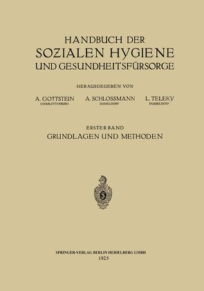 Handbuch der Sozialen Hygiene und Gesundheitsfürsorge von Dietrich,  Eduard, Gottstein,  Adolf, Schloßmann,  Arthur, Teleky,  Ludwig
