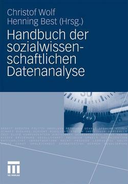 Handbuch der sozialwissenschaftlichen Datenanalyse von Best,  Henning, Wolf,  Christof