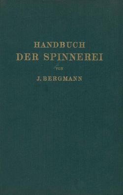 Handbuch der Spinnerei von Bergmann,  Josef, Lüdicke,  A.