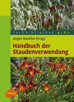 Handbuch der Staudenverwendung von Bouillon,  Jürgen