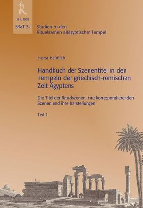 Handbuch der Szenentitel in den Tempeln der griechisch-römischen Zeit Ägyptens von Beinlich,  Horst