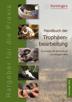 Handbuch der Trophäenbearbeitung von Heintges,  Wolfgang, Schmidt,  Klaus, Westerkamp,  Andre