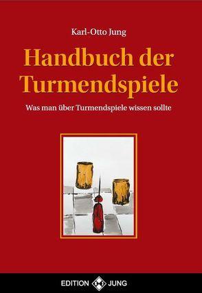 Handbuch der Turmendspiele von Jung,  Karl - Otto