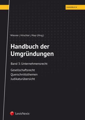 Handbuch der Umgründungen, Band 3 von Bruckmüller,  Markus, Gruber,  Roman, Grünwald,  Alfons, Hirschler,  Klaus, Mayr,  Gunter, Nowotny,  Christian, Schummer,  Gerhard, Strimitzer,  Eugen, Wallentin,  Eberhard, Wiesner,  Werner