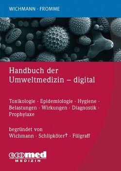 Handbuch der Umweltmedizin digital von Fromme,  Hermann, Wichmann,  H. Erich