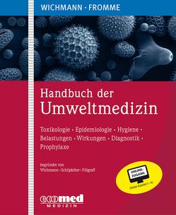 Handbuch der Umweltmedizin von Fromme,  Hermann, Wichmann,  H. Erich