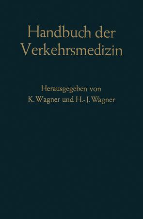 Handbuch der Verkehrsmedizin von Wagner,  Hans J, Wagner,  Kurt