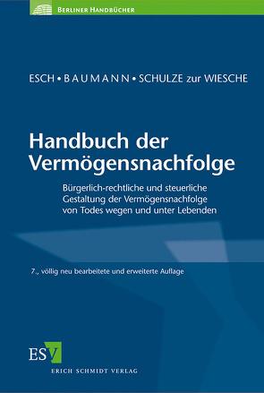 Handbuch der Vermögensnachfolge von Baumann,  Wolfgang, Esch,  Günter, Schulze zur Wiesche,  Dieter