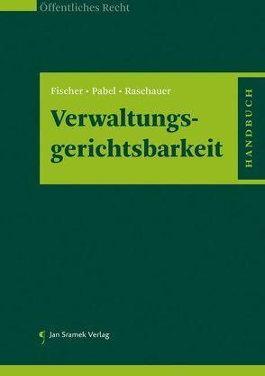 Handbuch der Verwaltungsgerichtsbarkeit von Fischer,  Johannes, Pabel,  Katharina, Raschauer,  Nicolas