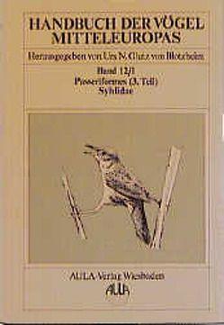 Handbuch der Vögel Mitteleuropas / Handbuch der Vögel Mitteleuropas von Bairlein,  Franz, Bauer,  Kurt M, Berthold,  Peter, Daunicht,  Winfried, Glutz von Blotzheim,  Urs N, Haffer,  Jürgen, Weick,  Friedhelm