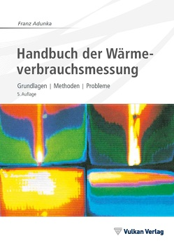 Handbuch der Wärmeverbrauchsmessung von Adunka,  Franz