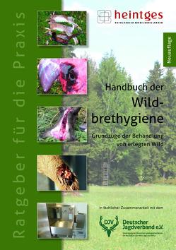 Handbuch der Wildbrethygiene von Deutscher Jagdverband,  Klaus Schmidt, Heintges,  Wolfgang, Stegmanns,  Thomas