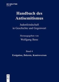 Handbuch des Antisemitismus / Ereignisse, Dekrete, Kontroversen von Benz,  Wolfgang, Bergmann,  Werner, Kampling,  Rainer, Mihok,  Brigitte, Wetzel,  Juliane, Wyrwa,  Ulrich
