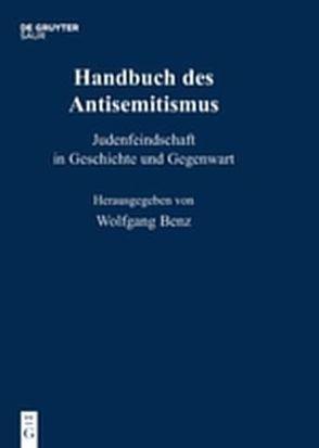 Handbuch des Antisemitismus / Handbuch des Antisemitismus Bd. 1-8 von Benz,  Wolfgang, Bergmann,  Werner, Kampling,  Rainer, Mihok,  Brigitte, Wetzel,  Juliane, Wyrwa,  Ulrich