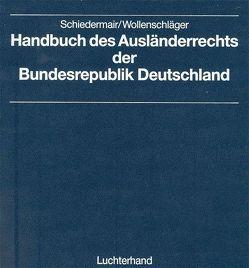 Handbuch des Ausländerrechts der Bundesrepublik Deutschland von Schiedermair,  Rudolf, Wollenschläger,  Michael