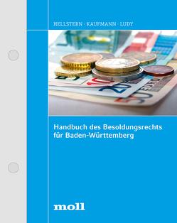 Handbuch des Besoldungsrechts für Baden-Württemberg von Hellstern,  Raimund, Kaufmann,  Otto, Ludy,  Gerald