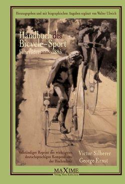 Handbuch des Bicycle-Sport von Ernst,  George, Silberer,  Victor, Ulreich,  Walter
