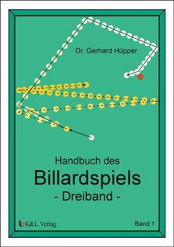 Handbuch des Billardspiels – Dreiband / Handbuch des Billardspiels – Dreiband Band 1 von Hüpper,  Gerhard