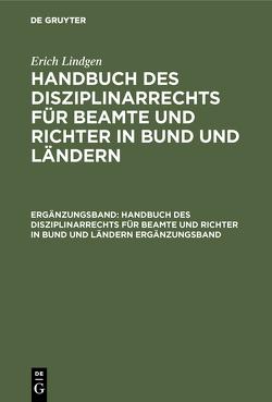Handbuch des Disziplinarrechts : Für Beamte u. Richter in Bund u. Ländern von Lindgen,  Erich