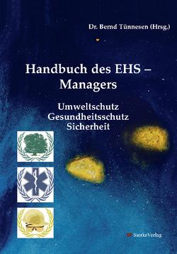 Handbuch des EHS – Managers von Tünnesen,  Bernd