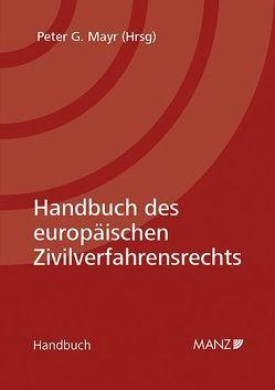 Handbuch des europäischen Zivilverfahrensrechts von Mayr,  Peter G.