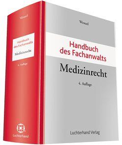 Handbuch des Fachanwalts Medizinrecht von Wenzel,  Frank