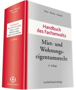 Handbuch des Fachanwalts Miet- und Wohnungseigentumsrecht von Harz,  Annegret, Riecke,  Olaf, Schmid,  Michael J.