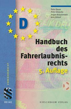 Handbuch des Fahrerlaubnisrechts von Böhne,  Arne, Brauckmann,  Jürgen, Dauer,  Peter, Glowalla,  Peter