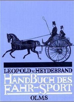 Handbuch des Fahrsports von Heydebrand und der Lasa,  Leopold von