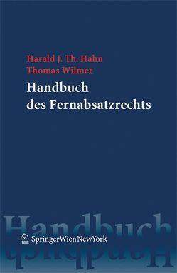 Handbuch des Fernabsatzrechts von Hahn,  Harald J. Th., Wilmer,  Thomas