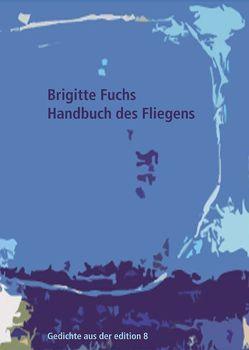 Handbuch des Fliegens von Fuchs,  Brigitte