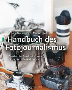 Handbuch des Fotojournalismus von Bauernschmitt,  Lars, Ebert,  Michael