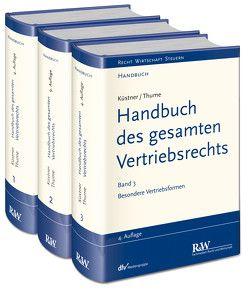 Handbuch des gesamten Vertriebsrechts von Küstner,  Wolfram, Thume,  Karl-Heinz