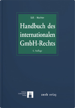 Handbuch des internationalen GmbH-Rechts von Süß,  Rembert, Wachter,  Thomas