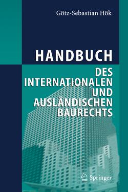 Handbuch des internationalen und ausländischen Baurechts von Hök,  Götz-Sebastian