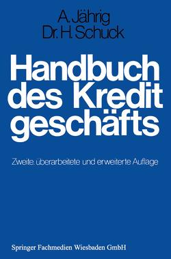Handbuch des Kreditgeschäfts von Jährig,  Alfred, Schuck,  Hans