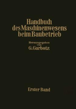 Handbuch des Maschinenwesens beim Baubetrieb von Garbotz,  Georg, Walch,  Otto