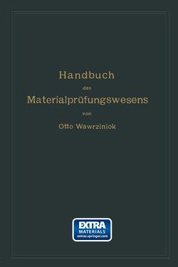 Handbuch des Materialprüfungswesens für Maschinen- und Bauingenieure von Wawrziniok,  Otto