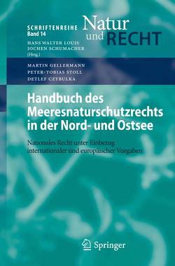 Handbuch des Meeresnaturschutzrechts in der Nord- und Ostsee von Czybulka,  Detlef, Gellermann,  Martin, Stoll,  Peter-Tobias
