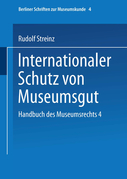 Handbuch des Museumsrechts 4: Internationaler Schutz von Museumsgut von Streinz,  Rudolf