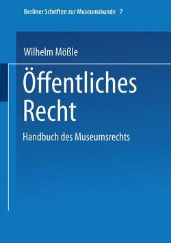 Handbuch des Museumsrechts 7: Öffentliches Recht von Mößle,  Wilhelm