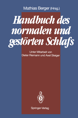 Handbuch des normalen und gestörten Schlafs von Berger,  Mathias, Riemann,  D, Steiger,  A.