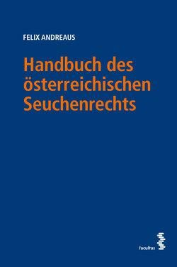 Handbuch des österreichischen Seuchenrechts von Andreaus,  Felix