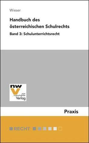 Handbuch des österreichischen Schulrechts von Wieser,  Bernd
