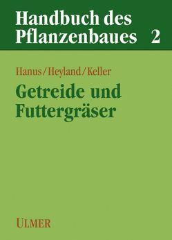 Handbuch des Pflanzenbaues von Hanus,  Herbert, Heyland,  Klaus U, Keller,  Ernst R