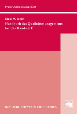 Handbuch des Qualitätsmanagements für das Handwerk von Jamin,  Klaus W.